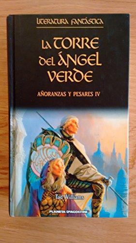 9788467418774: Añoranzas Y Pesares IV. La Torre De Ángel Verde