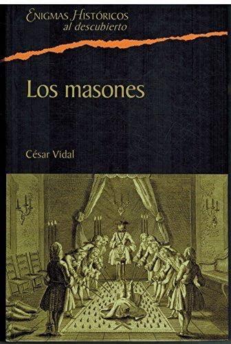 9788467420203: Los Masones. La Sociedad Secreta Más Influyente De La Historia