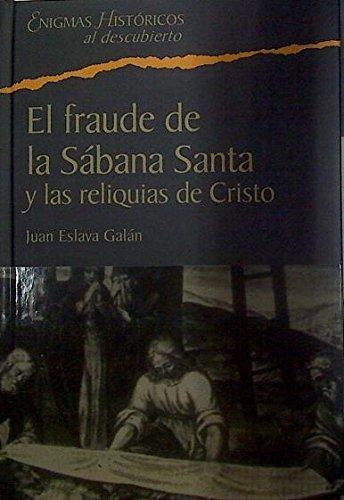 9788467421569: El Fraude De La Sábana Santa Y Las Reliquias De Cristo