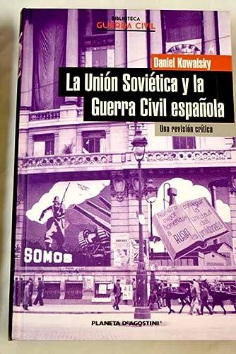 9788467422597: La Unión Soviética Y La Guerra Civil Española