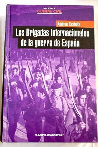 Las Brigadas Internacionales de la guerra de: Castells, Andreu