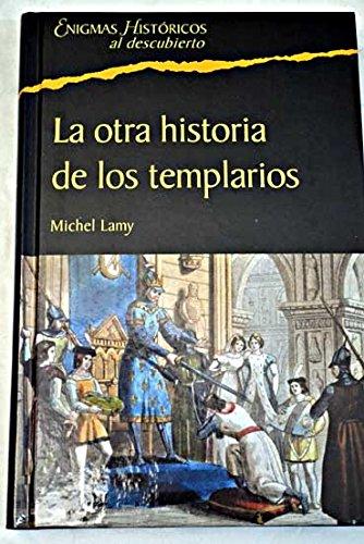 9788467424102: La otra historia de los templarios