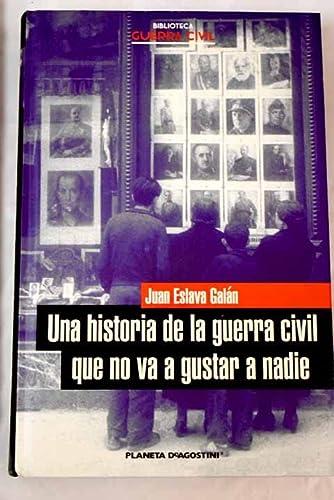 9788467425574: Una historia de la Guerra Civil que no va a gustar a nadie