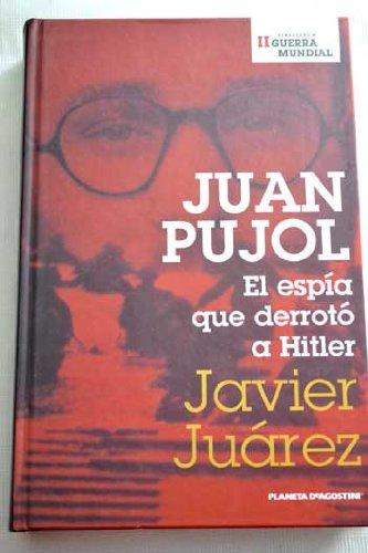 9788467428735: Juan Pujol. El Espía Que Derrotó A Hitler
