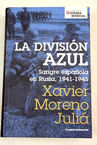 9788467428742: La División Azul. Sangre Española En Rusia. 1941-1945