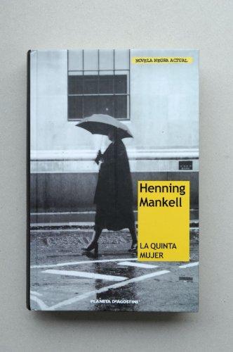 9788467431926: La quinta mujer / Henning Mankell ; traducción del sueco de Marina Torres