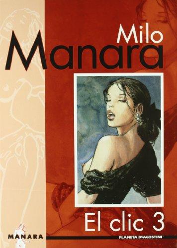 EL CLIC Vol. III - Manara, Milo