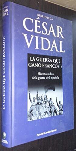 9788467445879: La Guerra Que Ganó Franco I
