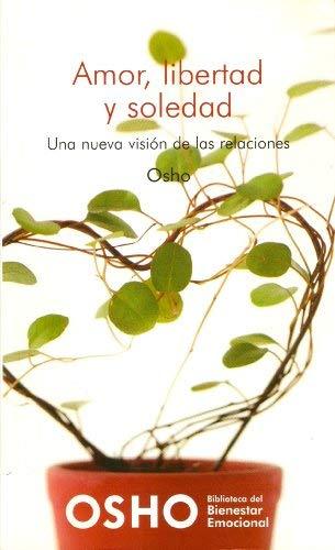 9788467451023: Amor, Libertad Y Soledad. Una Nueva Visión De Las Relaciones