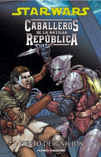 9788467463811: Star Wars Caballeros de la Antigua República nº 02/10: Punto de ignición (Star Wars: Cómics Leyendas)