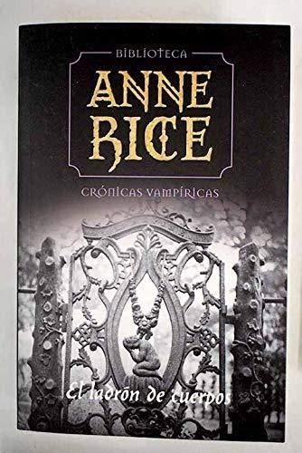 CRÓNICAS VAMPÍRICAS . EL LADRÓN DE CUERPOS: Anne Rice