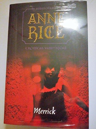 Merrick (Crónicas vampíricas): Anne Rice