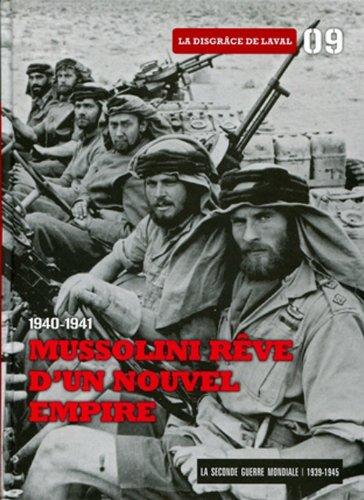 9788467485387: 1940-1941. Mussolini rêve d'un nouvel empire - Tome 9. La disgrâce de Laval. Dvd-rom Les ambitions de Mussolini