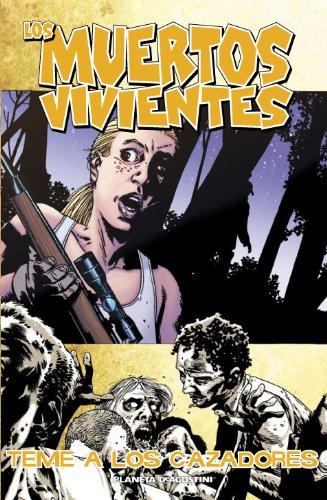 9788467488531: Los muertos vivientes nº 11: Teme a los cazadores (Los Muertos Vivientes serie)