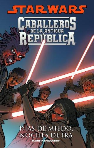 9788467493788: Star Wars, Caballeros de la Antigua República 03: Días de miedo, noches de ira