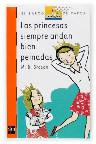 9788467501339: Las princesas siempre andan bien peinadas (Barco de Vapor Naranja)