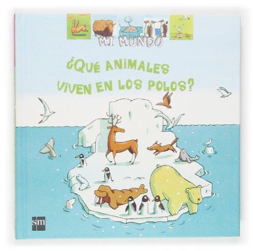 9788467501476: ¿Qué animales viven en los polos? (Mi mundo)