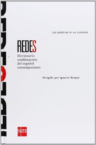 REDES, DICCIONARIO COMBINATORIO DEL ESPAÑOL CONTEMPORÁNEO: IGNACIO BOSQUE