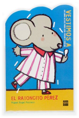 9788467503258: El Ratoncito Perez/perez the Litte Mouse (Vestimos a) (Spanish Edition)