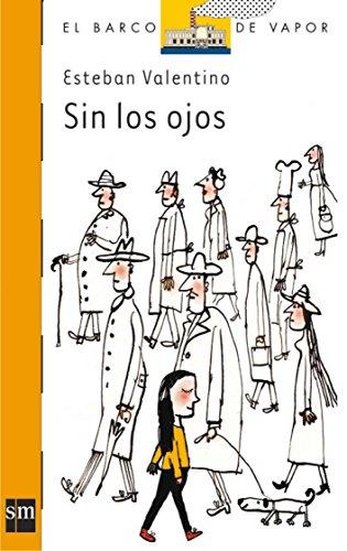 9788467503388: Sin los ojos/ Without Eyes (El barco de vapor: Serie Naranja/ The Steamboat: Orange Series) (Spanish Edition)