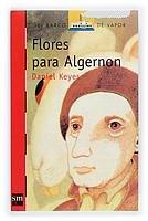 9788467503487: Flores Para Algernon/ Flowers for Algernon (El Barco De Vapor / the Steamboat) (Spanish Edition)