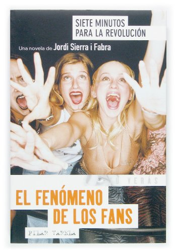 9788467503883: 1: Siete Minutos para la revolucion / Seven Minutes for the Revolution: El fenomeno de los fans / The Phenomenon of the Fans (Tu Veras / You Will See) (Spanish Edition)