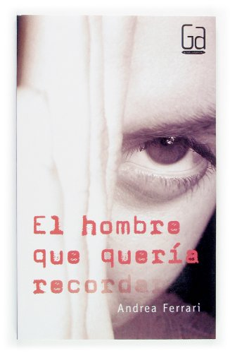 El Hombre que Queria Recordar / The Man Who Wanted to Remember (Gran Angular / Great Angular) (...