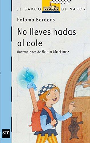 9788467504361: No lleves hadas al cole / Don't Take Fairies to School (El Barco De Vapor: Serie Azul / the Steamboat: Blue Series) (Spanish Edition)