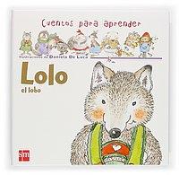 9788467504446: Lolo, el lobo (Cuentos para aprender)