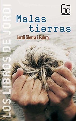 9788467504873: Malas tierras / Bad Land (Los Libros De Jordi / the Books of Jordi) (Spanish Edition)