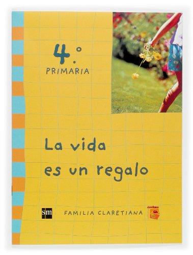 9788467505160: La vida es un regalo. 4 Primaria. Claretianos - 9788467505160