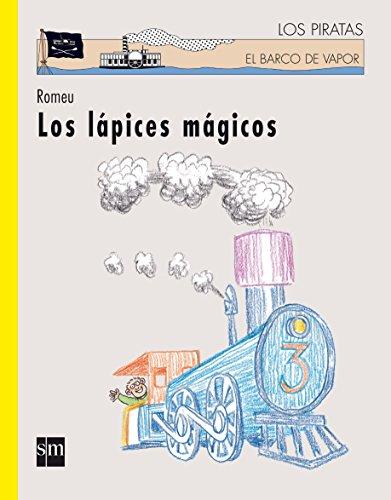 9788467505221: Los Lapices Magicos / The Magic Pencils (El Barco De Vapor-Los Piratas / The Steamboat-The Pirates) (Spanish Edition)