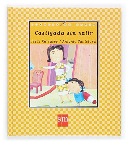 9788467505498: Castigada Sin Salir/punished With No Leave (Cuentos De Ahora) (Spanish Edition)