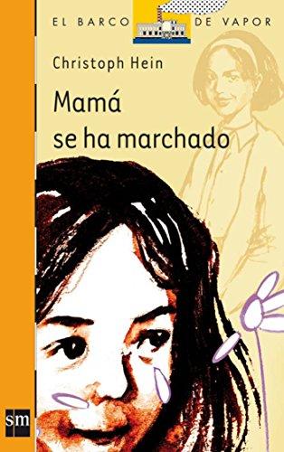 9788467505795: Mama se ha marchado/ Mama Has Left (El barco de vapor / The Steamboat) (Spanish Edition)