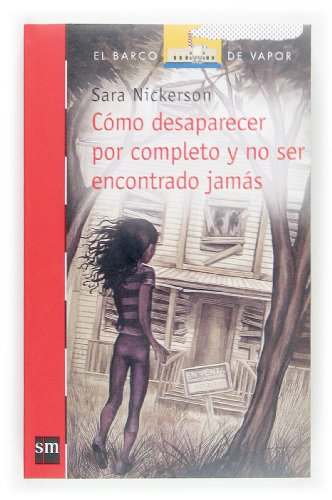 9788467505818: Como desaparecer por completo y no ser encontrado jamas / How to disappear completely and never be found (El Barco De Vapor) (Spanish Edition)
