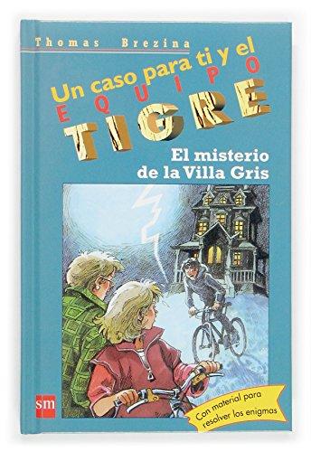 9788467505962: El misterio de la Villa Gris (Equipo tigre)