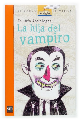 9788467507645: La Hija Del Vampiro/ The Vampire's Daughter (El Barco De Vapor-naranja) (Spanish Edition)