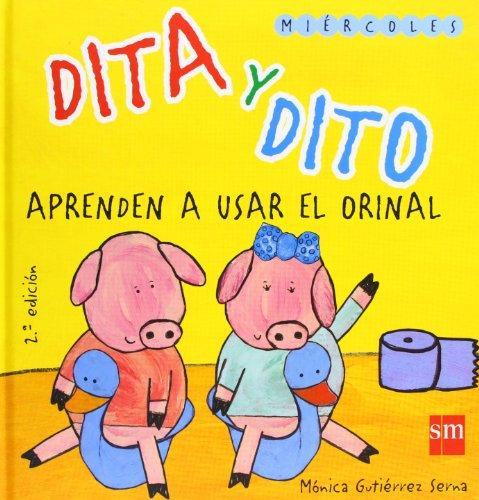 9788467507836: Dita Y Dito aprenden a usar el orinal/ Dita and Dito Learn How To Use The Potty (Dita Y Dito/ Dita and Dito) (Spanish Edition)