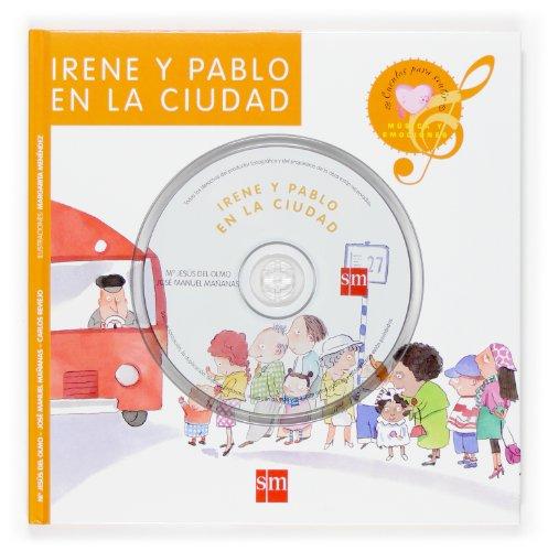 Irene y Pablo en la ciudad (libro+CD).: Olmo, Ma. Jesús del / Mañanas, José Manuel: