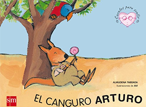 El canguro Arturo/ Arthur the Kangaroo (Cuentos Para Sentir/ Stories to Feel) (Spanish ...