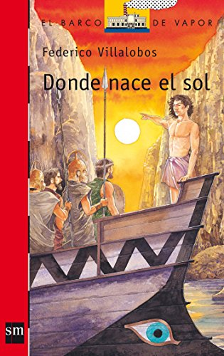 9788467508673: Donde nace el sol (Barco de Vapor Roja)
