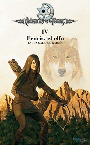 9788467508833: Crónicas de la Torre IV. Fenris, el elfo