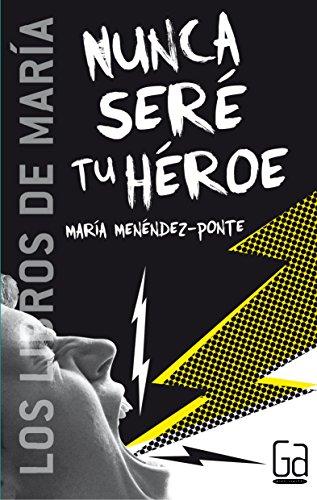 9788467508871: Nunca seré tu héroe