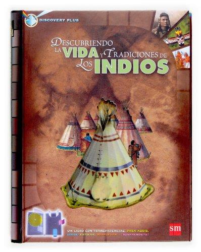 9788467509403: Descubriendo la vida y tradiciones de los indios (Discovery plus)