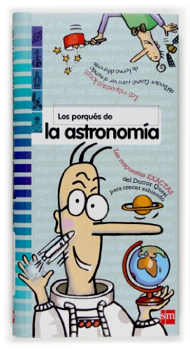 9788467509410: �QUE DISPARATE!. LOS PORQUES DE LA ASTRONOMIA