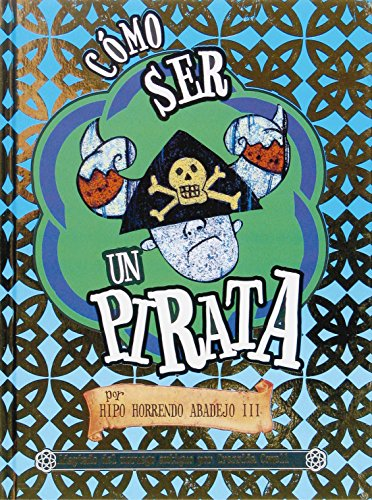 9788467510874: Como ser un pirata (Hiccup Horrendous Haddock III) (Spanish Edition)