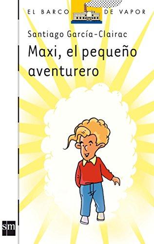 9788467510904: Maxi, El Pequeno Aventurero (Spanish Edition)