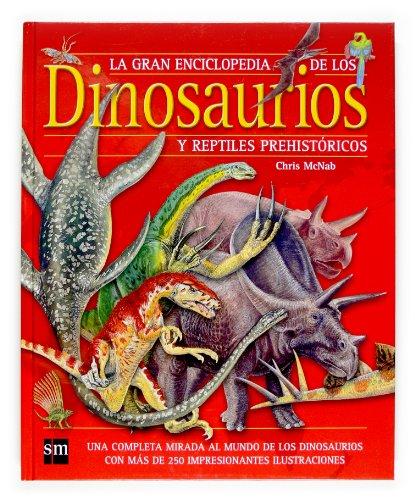 9788467511079: La Gran Enciclopedia Para Ninos: LA Gran Enciclopedia De Los Dinosaurios Y Reptiles Prehistoricos (Spanish Edition)