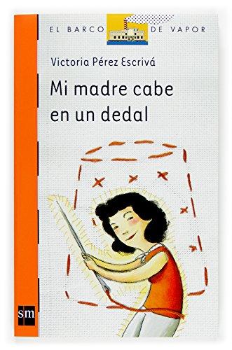 9788467511512: Mi madre cabe en un dedal (Barco de Vapor Naranja)