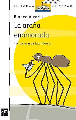 9788467511741: La Arana enamorada/ The Spider Who's in Love (El barco de vapor / The Steamboat) (Spanish Edition)